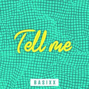 Basixx, Eyre - Tell Me