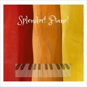 Splendor! Piano!