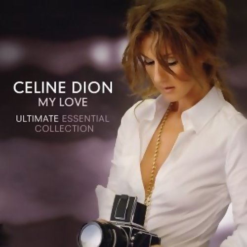 Celine Dion(席琳狄翁) - My Love Essential Collection(摯愛世紀情歌金選+新曲)