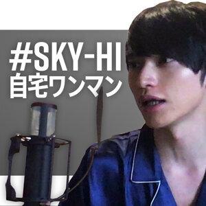#SKY-HI 自宅ワンマン SETLIST