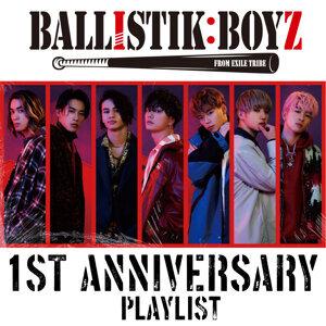 BALLISTIK BOYZ 1st Anniversary PLAYLIST