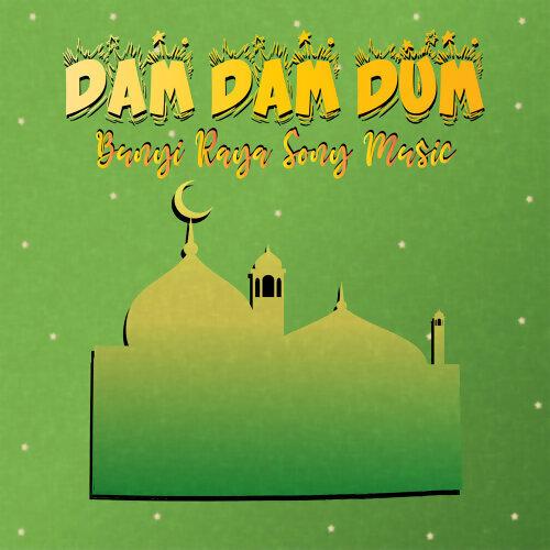 Dam Dam Dum (Bunyi Raya Sony Music)