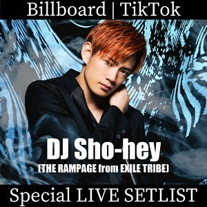 DJ Sho-hey  Billboard | TikTok SPECIAL LIVE DJ SETLIST