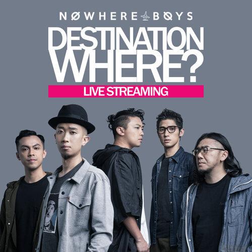 Nowhere Boys Destination Where?網上音樂會歌單