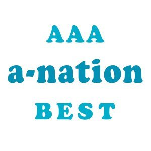 AAA a-nation BEST
