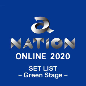 a-nation online 2020 SET LIST -Green Stage-