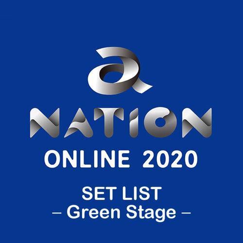 a-nation online 2020 SET LIST -Green Stage-