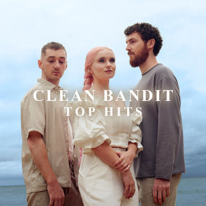 CLEAN BANDIT | TOP HITS