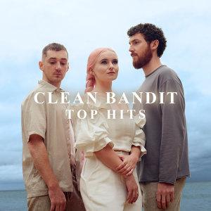CLEAN BANDIT | TOP HITS
