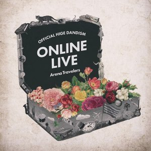 「Official髭男dism ONLINE LIVE 2020 - Arena Travelers -」セットリスト