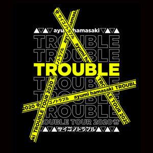 ayumi hamasaki TROUBLE TOUR 2020 A 〜サイゴノトラブル〜 FINAL