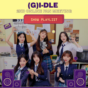 Showtime:  (G)I-DLE 2ND ONLINE FAN MEETING[GBC in the NEVERLAND]
