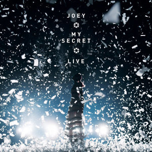 容祖兒 (Joey Yung) - JOEY · MY SECRET· LIVE