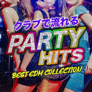 クラブで流れるPARTY HITS -BEST EDM COLLECTION- (クラブヒットヤリラフィー~バウンスダンスまで)