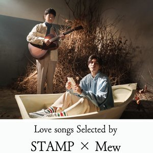 Love songs selected by STAMP × Mew