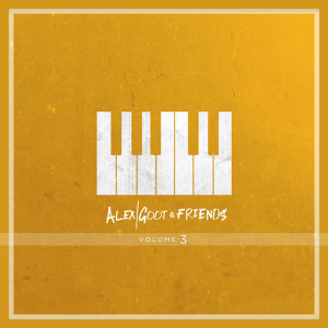 Alex Goot - Alex Goot & Friends, Vol. 3