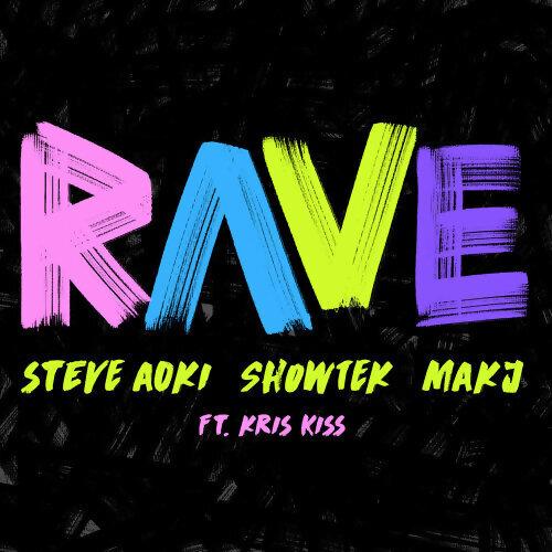 Steve Aoki, Showtek, MAKJ, Kris Kiss - Rave