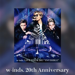 """w-inds. LIVE TOUR 2017 """"INVISIBLE"""" セットリスト"""