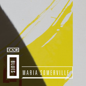 4AD Blues: Maria Somerville