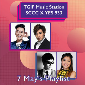 [7 May] TGIF Music Station: SCCC X YES 933