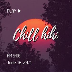Chill HiHi|一起放鬆身心(隨時更新)