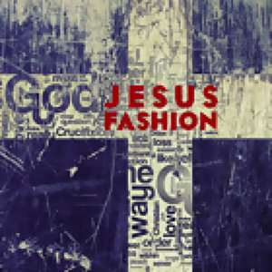 JESUS FASHION一起聽