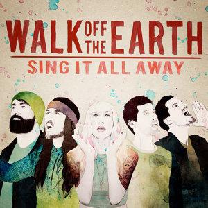 Walk Off The Earth (地球漫步樂團) - Sing It All Away