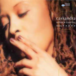 Cassandra Wilson (卡珊卓威爾森) - Traveling Miles