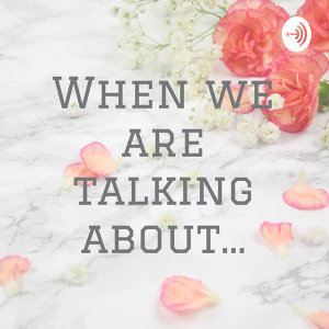 When we are talking about...