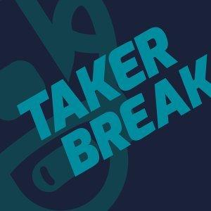 Taker Break