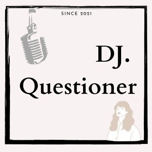 DJ. Questioner