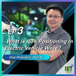 What is IEI's Positioning in Electric Vehicle Wave?  IEI Insight Talk