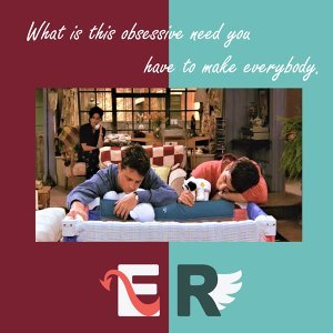 EP.11 六人行 Friends What is this obsessive need you have to make everybody. 開始第二季的那集