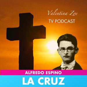 LA CRUZ ALFREDO ESPINO ✝️👵 | La Cruz Poema de Alfredo Espino | Valentina Zoe Poesía
