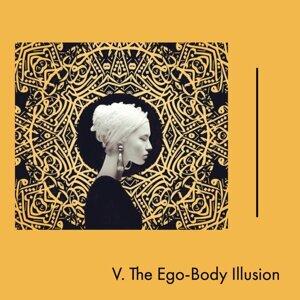 TEST#41 V.The Ego-Body Illusion