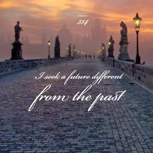 ACIM# 314 I seek a future different from the past